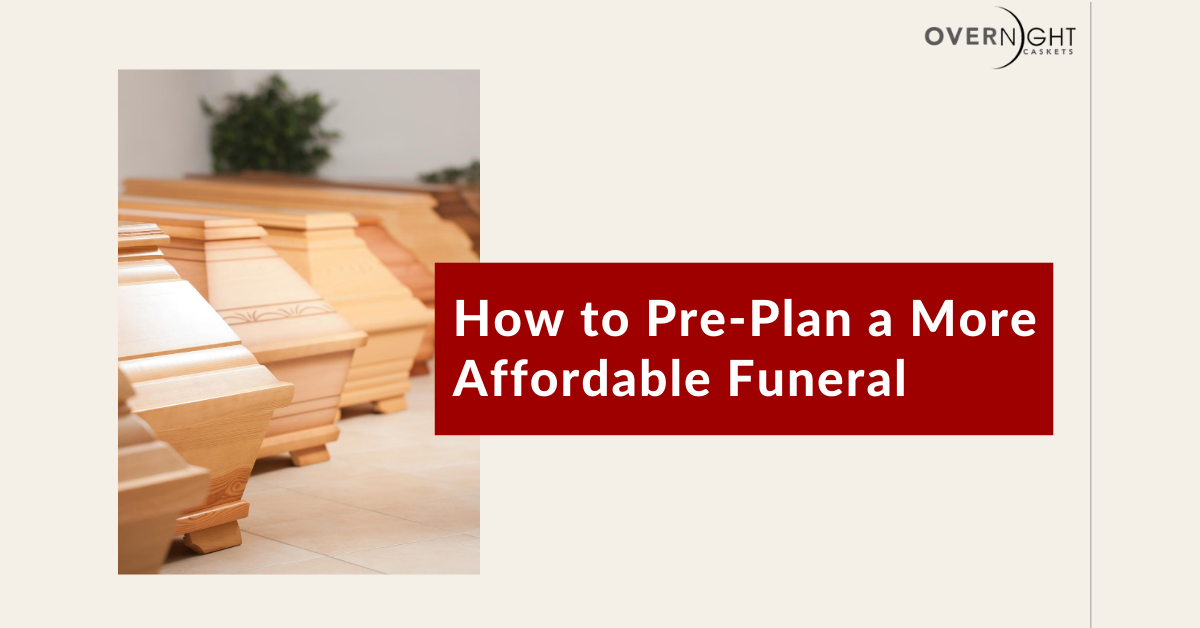 how to plan a more affordable funeral